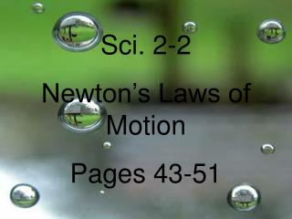 Sci. 2-2 Newton's Laws of Motion Pages 43-51