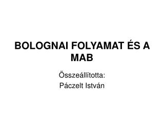 BOLOGNAI FOLYAMAT ÉS A MAB