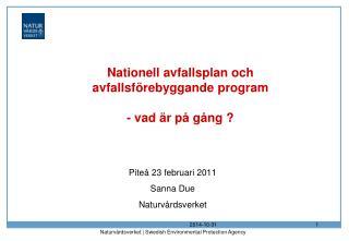 Nationell avfallsplan och avfallsf�rebyggande program - vad �r p� g�ng ?