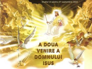 A DOUA VENIRE A DOMNULUI ISUS