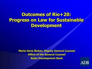 Outcomes of Rio+20: Progress on Law for Sustainable Development