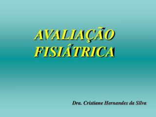 AVALIAÇÃO FISIÁTRICA