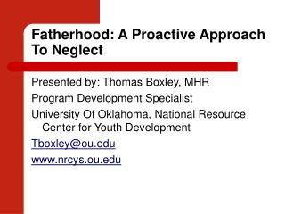 Fatherhood: A Proactive Approach To Neglect