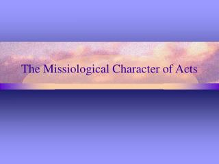The Missiological Character of Acts