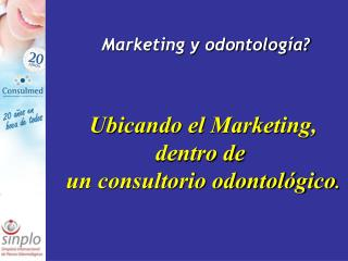 Marketing y odontología?
