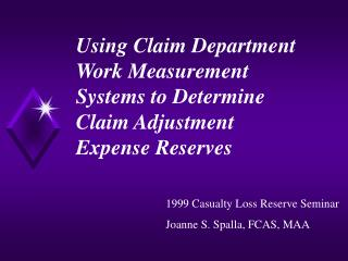 Using Claim Department Work Measurement Systems to Determine Claim Adjustment Expense Reserves