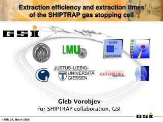 Extraction efficiency and extraction times  of the SHIPTRAP gas stopping cell