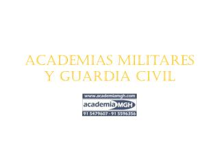 Academias Militares y Guardia Civil