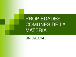 PROPIEDADES COMUNES DE LA MATERIA