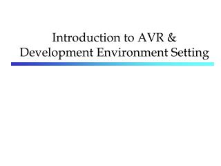 Introduction to AVR & Development Environment Setting