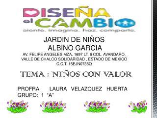 JARDIN DE NI�OS  ALBINO GARCIA
