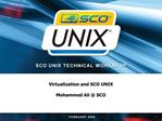 Virtualization and SCO UNIX  Mohammed Ali  SCO