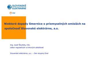 Niektoré dopady Smernice o priemyselných emisiách na spoločnosť Slovenské elektrárne, a.s.