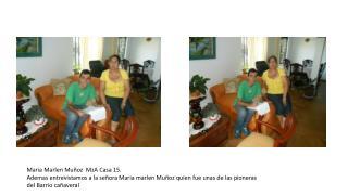 Maria Marlen  Muñoz   MzA  Casa 15.