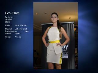 Eco-Glam Designer: Chelsea Stotts  Model;Karen Canido
