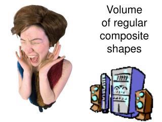 Volume of regular composite shapes