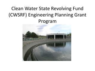 Clean Water State Revolving Fund (CWSRF) Engineering Planning Grant Program