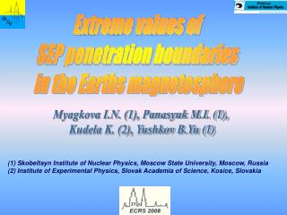 Extreme values of  SEP penetration boundaries  in the Earths magnetosphere