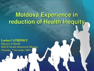 Moldova Experience in reduction of Health Inequity