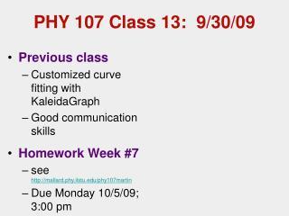 PHY 107 Class 13:  9/30/09