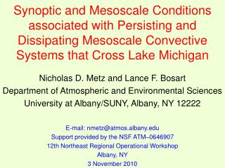 Nicholas D. Metz and Lance F. Bosart Department of Atmospheric and Environmental Sciences
