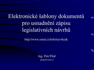 Ing. Petr Pilař pilarp@senat.cz