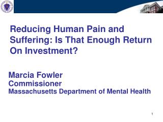 Reducing Human Pain and Suffering: Is That Enough Return On Investment?