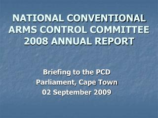 NATIONAL CONVENTIONAL ARMS CONTROL COMMITTEE 2008 ANNUAL REPORT