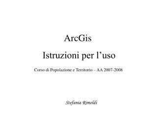 ArcGis  Istruzioni per l'uso