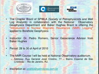 Course Content and Agenda April 28: Basics of NMR Physics Fundamentals of NMR Petrophysics
