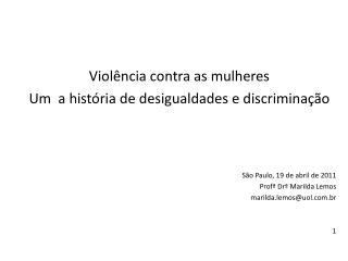 Violência contra as mulheres Um  a história de desigualdades e discriminação