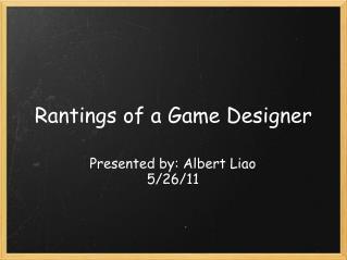 Rantings of a Game Designer