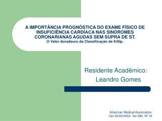 Residente Acadêmico: Leandro Gomes