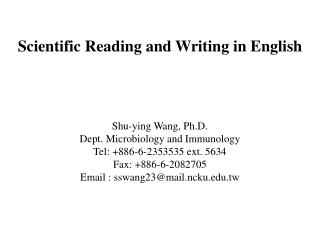 Scientific Reading and Writing in English Shu-ying Wang, Ph.D. Dept. Microbiology and Immunology