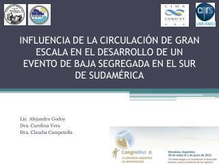 Lic. Alejandro Godoy Dra. Carolina Vera Dra. Claudia Campetella