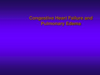Congestive Heart Failure and Pulmonary Edema