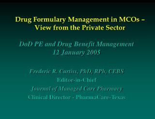 Drug Formulary Management in MCOs – View from the Private Sector