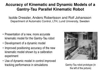 Accuracy of Kinematic and Dynamic Models of a Gantry-Tau Parallel Kinematic Robot