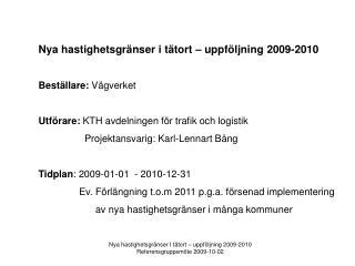 Nya hastighetsgränser i tätort – uppföljning 2009-2010 Beställare:  Vägverket