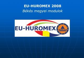 EU-HUROMEX 2008 Békés megyei modulok