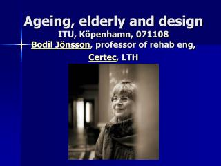 """Today, many old people don't recognize themselves as members of the group of """"the elderly""""."""