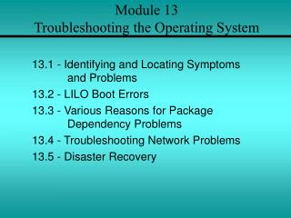 Module 13 Troubleshooting the Operating System