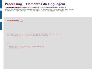 Processing  �  Elementos da Linguagem