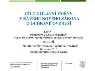 CÍLE a Hlavní změny  v NÁVRHU nového zákona o ochraně ovzduší