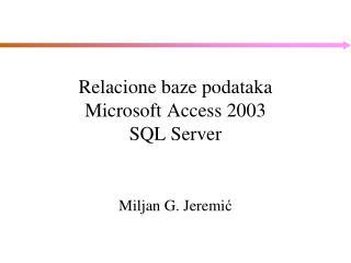 Relacione baze podataka Microsoft Access 200 3 SQL Server