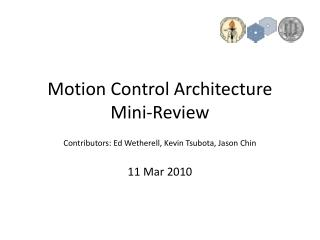 Motion Control Architecture  Mini-Review