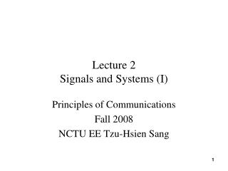 Lecture 2 Signals and Systems (I)
