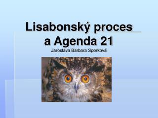 Lisabonský proces a Agenda 21 Jaroslava Barbara Sporková