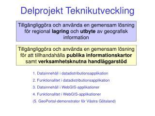 Delprojekt Teknikutveckling