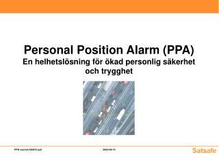 Personal Position Alarm (PPA) En helhetslösning för ökad personlig säkerhet och trygghet